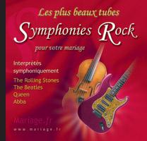 Les plus beaux tubes Symphonies Rock